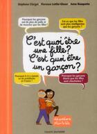 Couverture du livre « C'est quoi être une fille, c'est quoi être un garçon ? » de Stephane Clerget et Florence Lotthe-Glaser et Anne Rouquette aux éditions Bayard Jeunesse