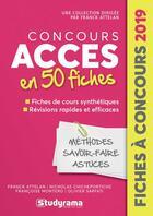 Couverture du livre « Concours Accès ; en 50 fiches » de Franck Attelan et Olivier Sarfati et Francoise Montero et Nicholas Chicheportiche aux éditions Studyrama