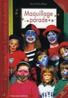 Couverture du livre « Maquillage parade ; toutes les fêtes » de Jean-Paul Alegre aux éditions Editions Carpentier