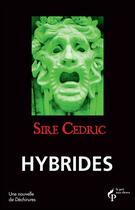 Couverture du livre « Hybrides » de Cédric Sire aux éditions Pre Aux Clercs