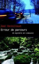 Couverture du livre « Erreur de parcours ; un miystère en Limousin » de Jean Vareillaud aux éditions Geste