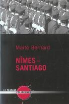 Couverture du livre « Nimes-santiago » de Maite Bernard aux éditions Le Passage