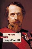 Couverture du livre « Napoléon III » de Eric Anceau aux éditions Tallandier