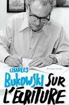 Couverture du livre « Sur l'écriture » de Charles Bukowski aux éditions Au Diable Vauvert