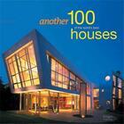 Couverture du livre « Another 100 Of The World'S Best Houses (New Compact Edition) /Anglais » de Beaver Robyn aux éditions Images Publishing