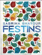 Couverture du livre « Festins » de Ghayour Sabrina aux éditions Hachette Pratique