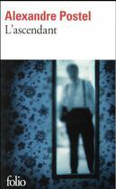 Couverture du livre « L'ascendant » de Alexandre Postel aux éditions Gallimard