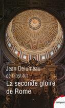 Couverture du livre « La seconde gloire de Rome » de Jean Delumeau aux éditions Tempus/perrin