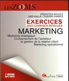 Couverture du livre « Marketing ; exercices avec corrigés détaillés (édition 2017/2018) » de Sebastien Soulez et Said Halla et Thierry Himber aux éditions Gualino