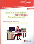 Couverture du livre « Crise de motivation au travail ? rien d'anormal ! (2e édition) » de Sanji Ramboatiana et Fabienne Autier aux éditions Gereso