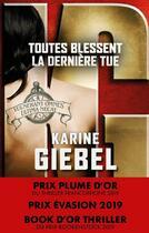 Couverture du livre « Toutes blessent, la dernière tue » de Karine Giebel aux éditions Belfond
