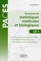 Couverture du livre « Exercices de statistiques médicales et biologiques ; UE4 » de Fethi Borsali aux éditions Ellipses Marketing