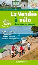 Couverture du livre « La Vendée à vélo ; de la mer au Bocage » de Moreau-Delacquis Nic aux éditions Ouest France