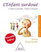 Couverture du livre « L'enfant surdoué (édition 2012) » de Jeanne Siaud-Facchin aux éditions Odile Jacob