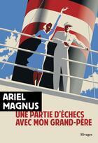 Couverture du livre « Une partie d'échecs avec mon grand-père » de Ariel Magnus aux éditions Rivages