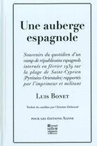 Couverture du livre « Une auberge espagnole ; souvenirs du quotidien d'un camp de républicaine espagnols » de Luis Bonet aux éditions Agone
