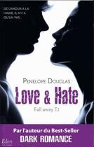 Couverture du livre « Fall away T.1 ; love & hate » de Penelope Douglas aux éditions City