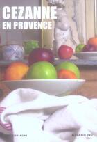 Couverture du livre « Cezanne en provence » de Denis Coutagne aux éditions Assouline