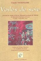Couverture du livre « Voiles de soie » de Claude Tourniaire aux éditions Barthelemy Alain