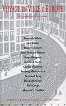 Couverture du livre « Voyage en ville d'Europe ; géographies & littérature » de Claude Raffestin et Bertrand Levy aux éditions Metropolis