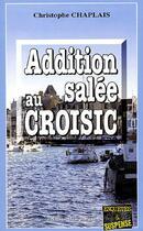 Couverture du livre « Addition salee au croisic » de Christophe Chaplais aux éditions Bargain