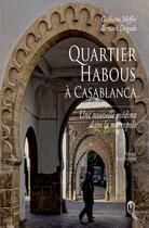 Couverture du livre « Quartier habous à Casablanca : une nouvelle médina dans la métropole » de Gislhaine Meffre et Bernard Delgado aux éditions Eddif Maroc