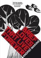 Couverture du livre « Brief Loves That Live Forever » de Andrei Makine aux éditions Quercus Publishing Digital