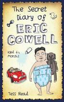 Couverture du livre « The Secret Diary of Eric Cowell - Aged 6 1/2 months » de Read Tess aux éditions Blake John