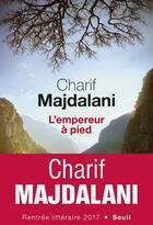 Couverture du livre « L'empereur à pied » de Charif Majdalani aux éditions Seuil