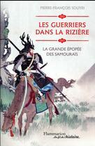 Couverture du livre « Les guerriers dans la rizière ; la grande épopée des samouraïs » de Pierre-Francois Souyri aux éditions Flammarion