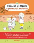 Couverture du livre « Moune et ses copains ; la gentillesse et la méchanceté » de Cecile Alix et Claire Frossard aux éditions Magnard