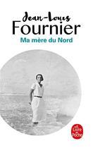 Couverture du livre « Ma mère du nord » de Jean-Louis Fournier aux éditions Lgf