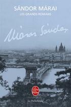 Couverture du livre « Les grands romans » de Sandor Marai aux éditions Lgf