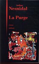 Couverture du livre « La purge » de Arthur Nesnidal aux éditions Julliard