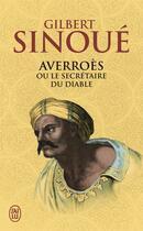 Couverture du livre « Averroès ou le secretaire du diable » de Gilbert Sinoue aux éditions J'ai Lu