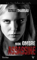 Couverture du livre « Mon ombre assassine » de Estelle Tharreau aux éditions Taurnada