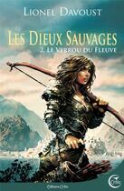 Couverture du livre « Les dieux sauvages T.2 ; le verrou du fleuve » de Lionel Davoust aux éditions Critic
