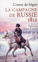 Couverture du livre « La campagne de Russie ; 1812 » de Comte De Segur aux éditions France-empire