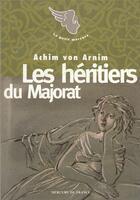 Couverture du livre « Les héritiers du majorat » de Arnim Achim Von aux éditions Mercure De France