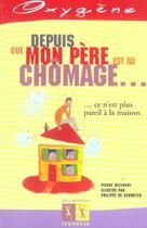 Couverture du livre « Depuis Que Mon Pere Est Au Chomage » de Mezinski/Mezinski aux éditions La Martiniere Jeunesse
