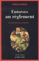 Couverture du livre « Entorses au réglement » de Theresa Schwegel aux éditions Actes Sud