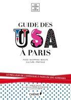 Couverture du livre « Le guide des USA à Paris » de Noelie Viallet aux éditions Chene