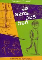 Couverture du livre « Je sens pas bon » de Princesse Camcam et Emmanuel Arnaud aux éditions Rouergue