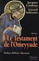 Couverture du livre « Le Testament De L'Omeyyade » de Cardona Jacques aux éditions Bibliophane-daniel Radford
