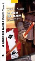 Couverture du livre « Sabre des takeda (le) » de Yasushi Inoue aux éditions Picquier
