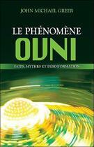Couverture du livre « Le phénomène ovni ; faits, mythes et désinformation » de John Michael Greer aux éditions Ada