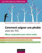 Couverture du livre « Se former à la prise en charge des phobies avec les TCC » de Christine Mirabel-Sarron et Luis Vera et Pierre-Yves Sarron aux éditions Dunod