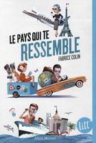 Couverture du livre « Le pays qui te ressemble » de Fabrice Colin aux éditions Albin Michel Jeunesse