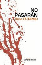 Couverture du livre « No pasarán » de Rene Potamio aux éditions Presses Litteraires