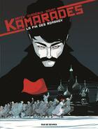 Couverture du livre « Kamarades t.1 ; la fin des Romanov » de Benoit Abtey et Mayalen Goust et Jean-Baptiste Dusseaux aux éditions Rue De Sevres